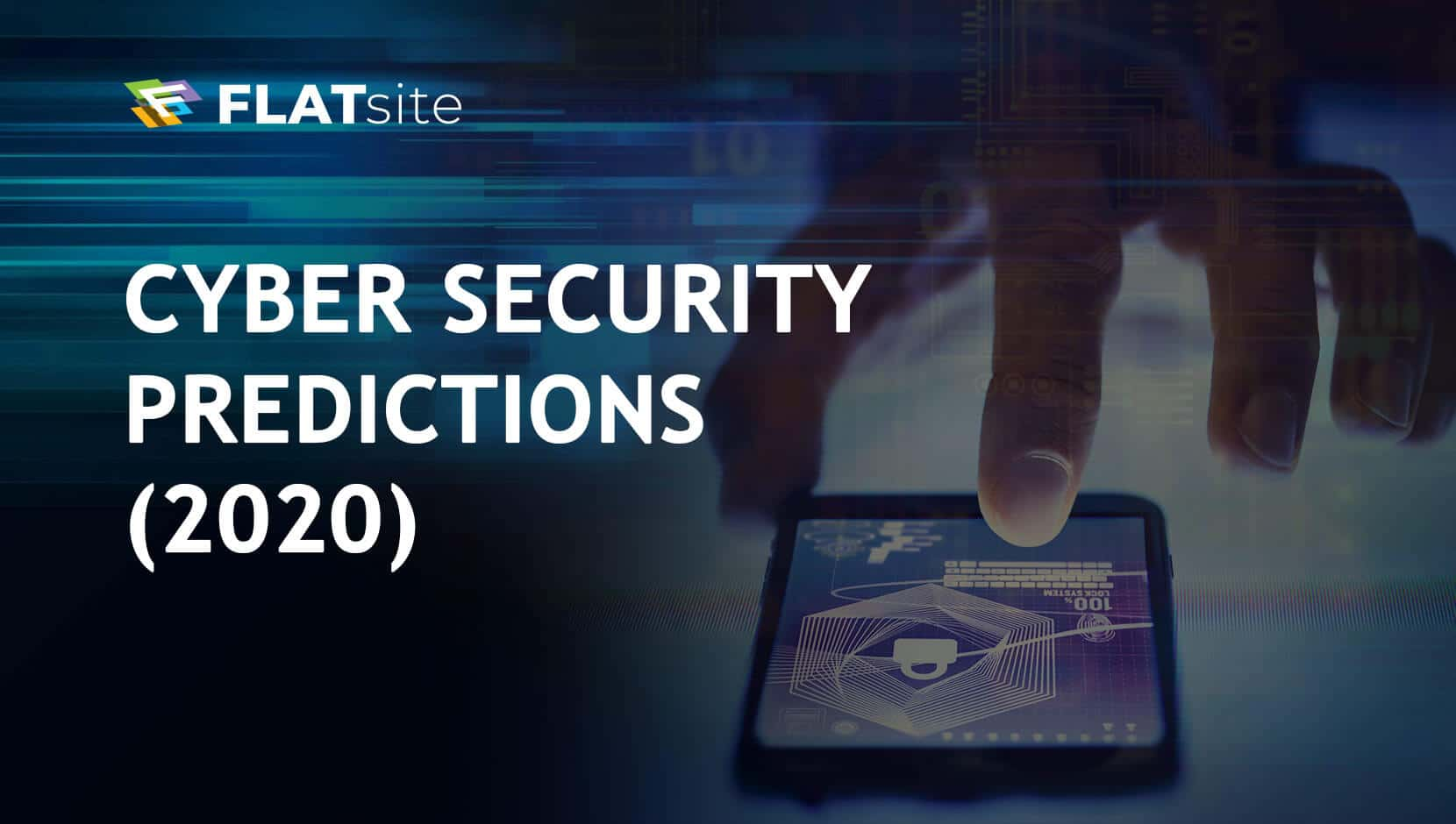 7 Cyber Security Predictions for 2020
