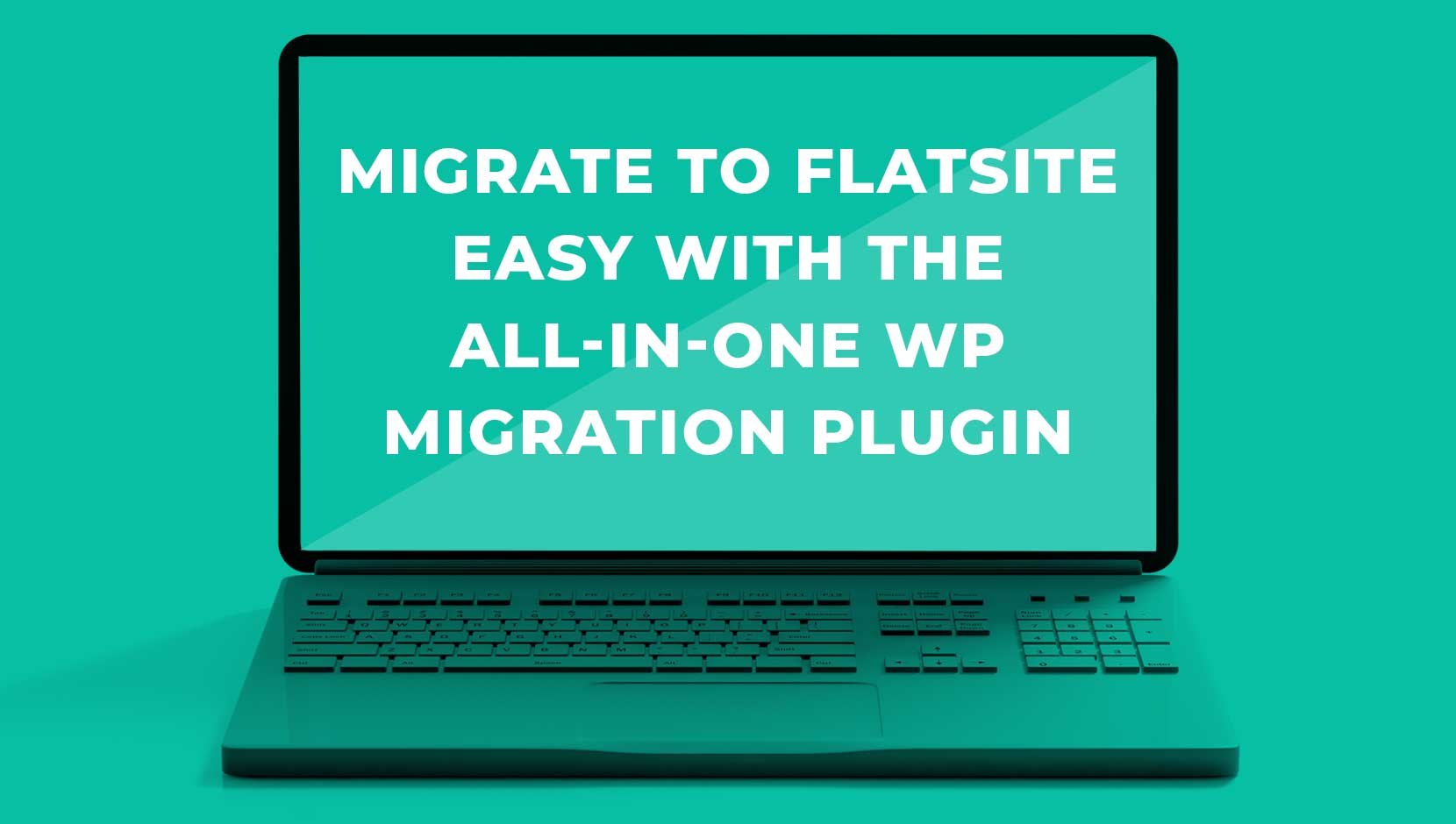 Migrate to FLATsite Easy with the All-In-One WP Migration Plugin