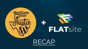 WordCamp Austin + FLATsite 2020 Recap