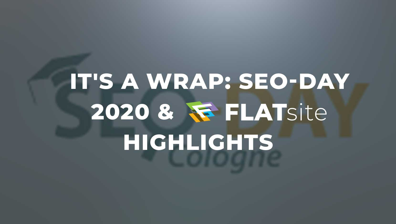 It's a Wrap: SEO-Day 2020 & FLATsite Highlights