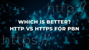 Which is Better? HTTP vs HTTPS for PBN