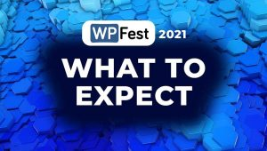What to Expect at WPFest 2021 Summit