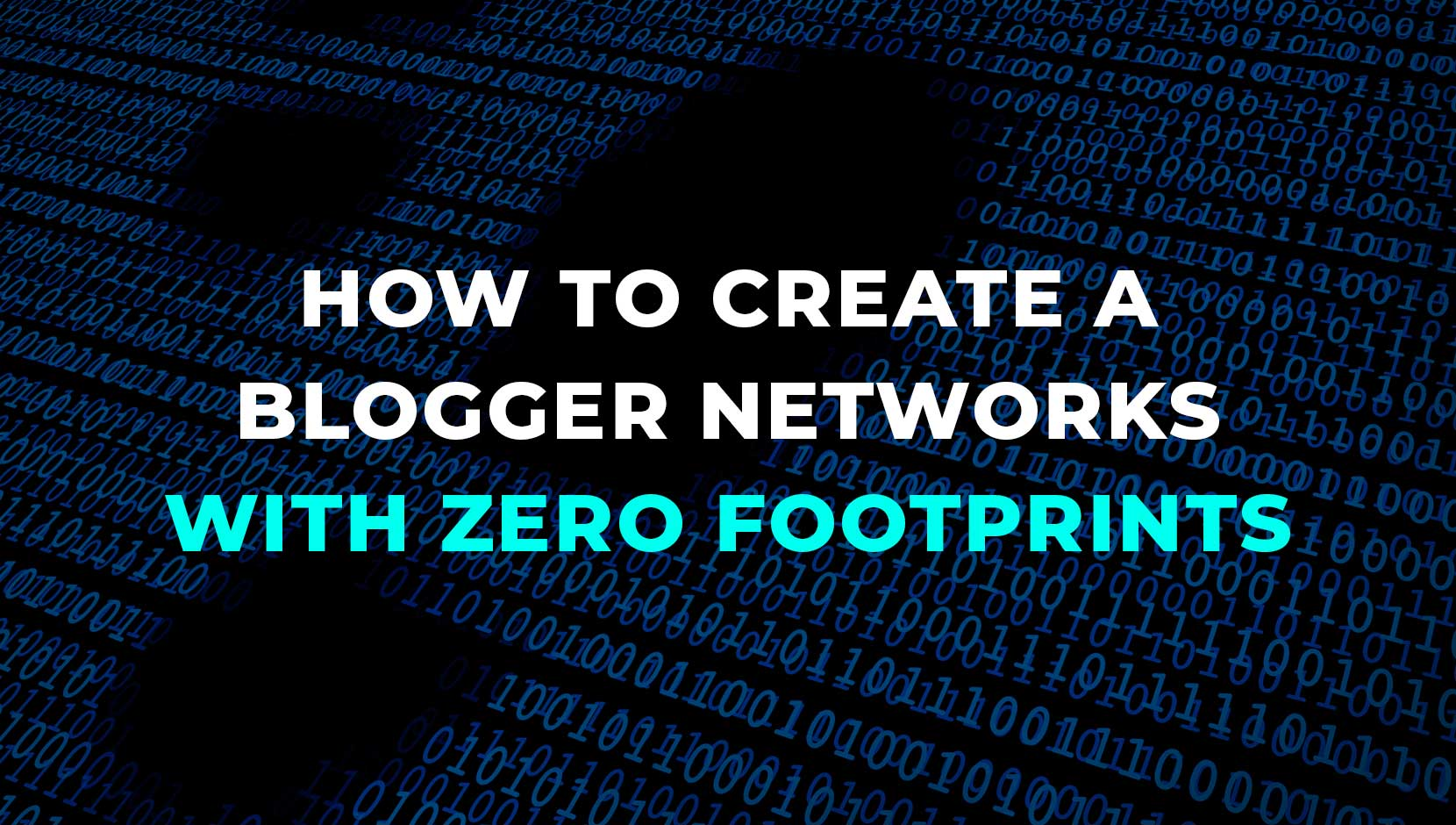 How to Create Blogger Networks with Zero Footprint