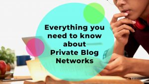 Everything You Need To Know About Private Blog Networks