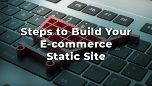 Easy Steps to Build Your E-commerce Static Site on FLATsite