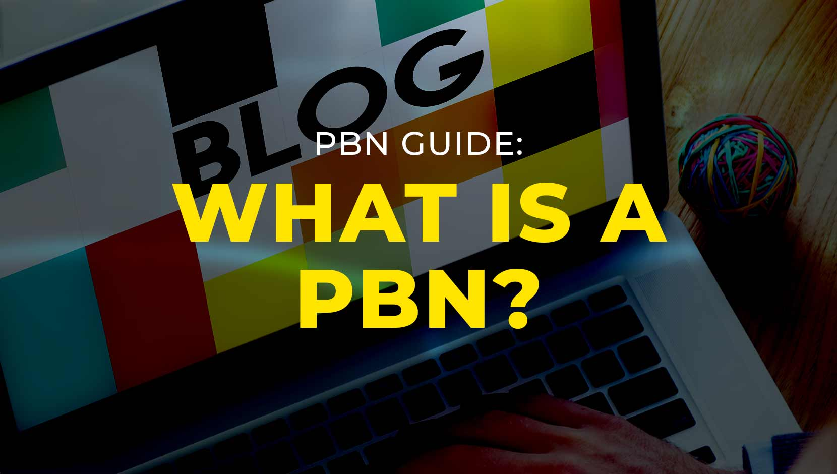 A Beginners Guide: What is a PBN?