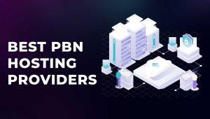 10 Best PBN Hosting Providers