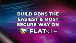 Build PBNs the Easiest and Most Secure Way on FLATsite
