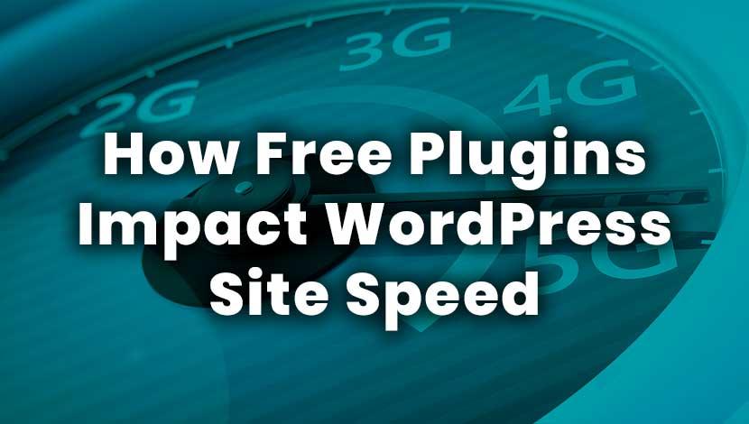 How Free Plugins Impact WordPress Site Speed