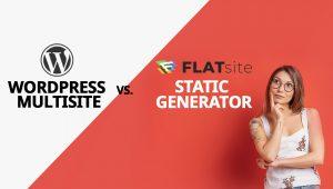 How WordPress Multisite Stacks Up To FLATsite?