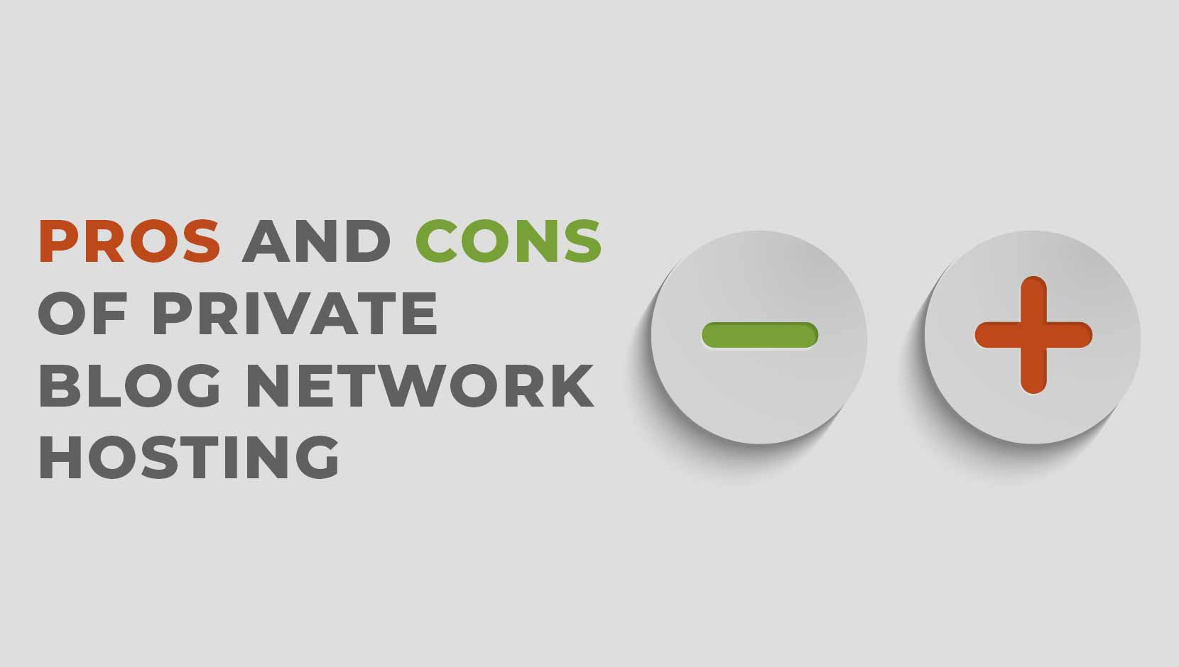 The Pros and Cons of Private Blog Network Hosting