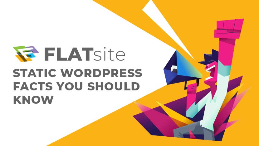7 FLATsite Static WordPress Facts You Should Know