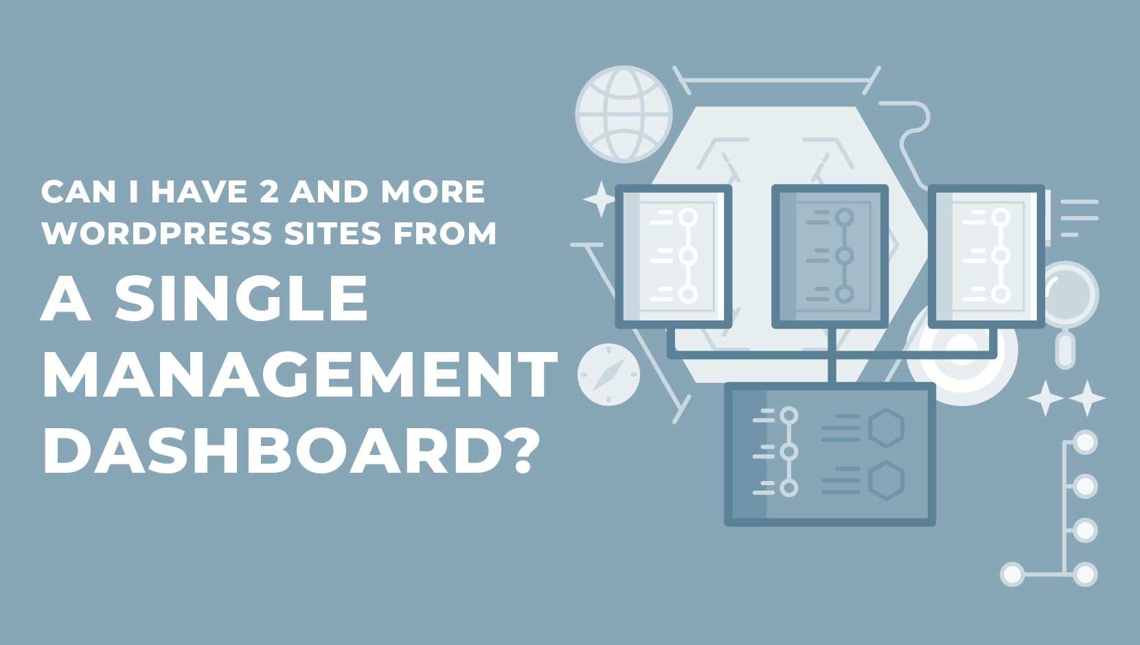 Manage Multiple WordPress Sites on One Dashboard