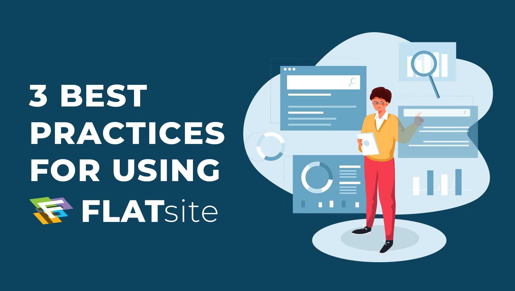 3 Best Practices for Using FLATsite