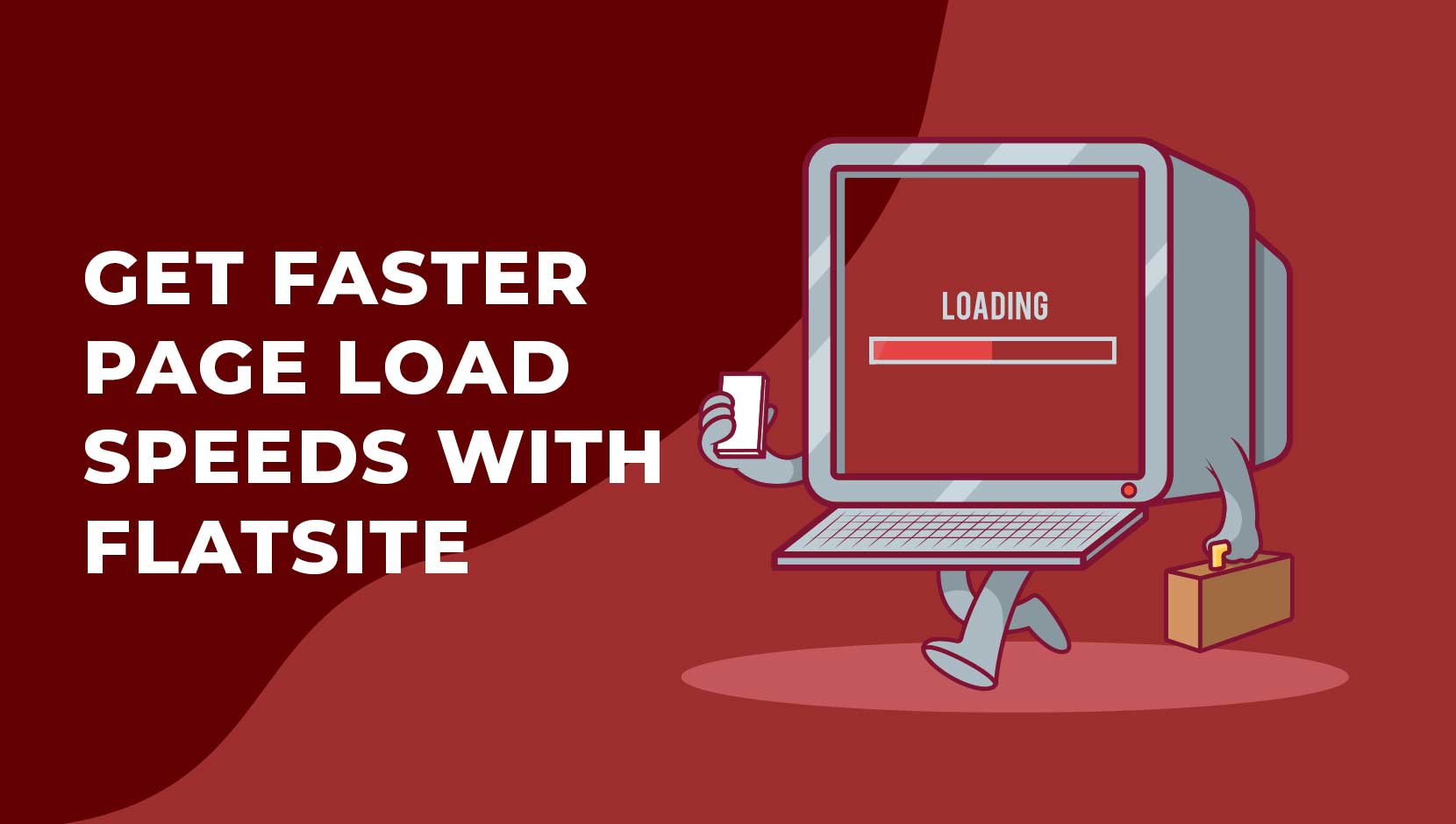 Get Faster Page Load Speeds with FLATsite